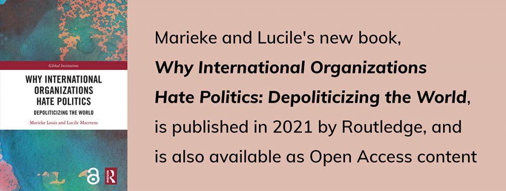 Why International Organizations Hate Politics Depoliticizing the World