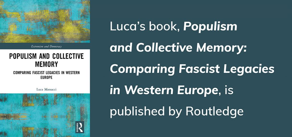 Populism and Collective Memory Comparing Fascist Legacies in Western Europe By Luca Manucci