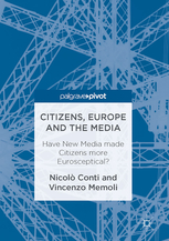 Citizens, Europe and the Media by Vincenzo Memoli