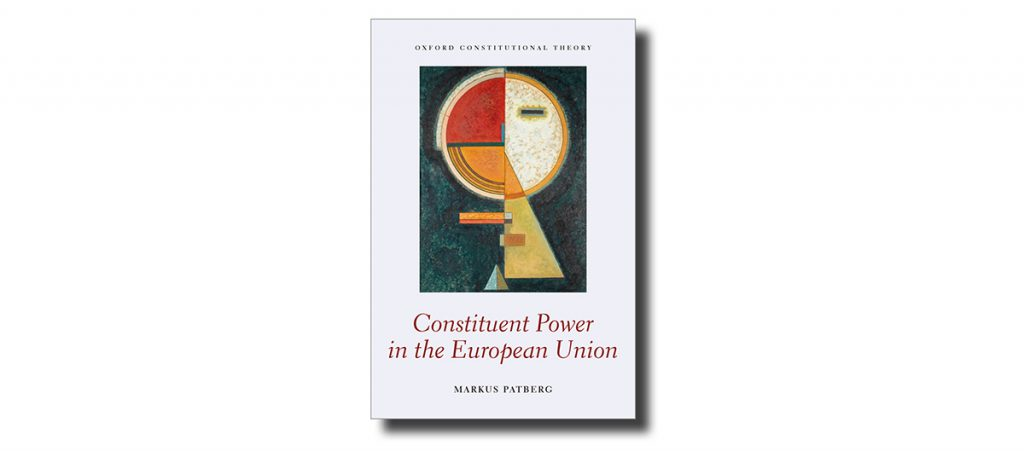 Constituent Power in the European Union by Markus Patberg