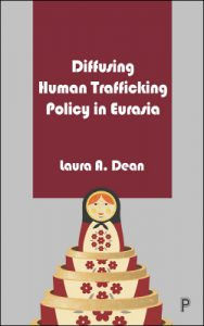 Diffusing Human Trafficking Policy in Eurasia By Laura Dean