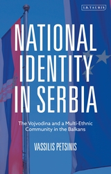 National Identity in Serbia The Vojvodina and a Multi-Ethnic Community in the Balkans