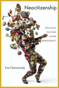 Neocitizenship: Political Culture after Democracy