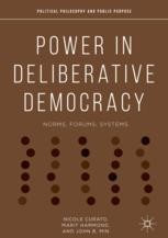 Power in Deliberative Democracy: Norms, Forums, Systems